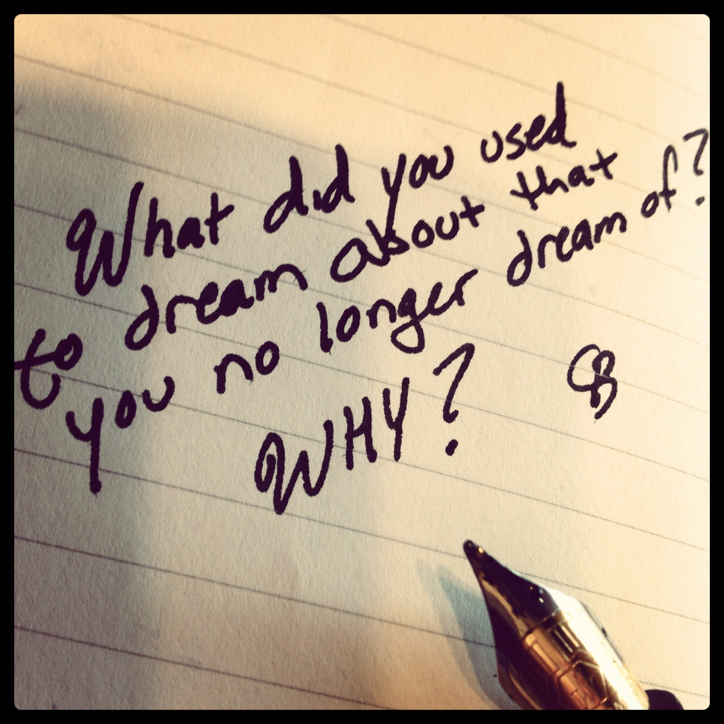 How have your dreams changed?